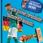 Fussball: WM-Aus für grünlinke Internationalisten ein Sieg   Hauptsache KEIN Nationalstolz