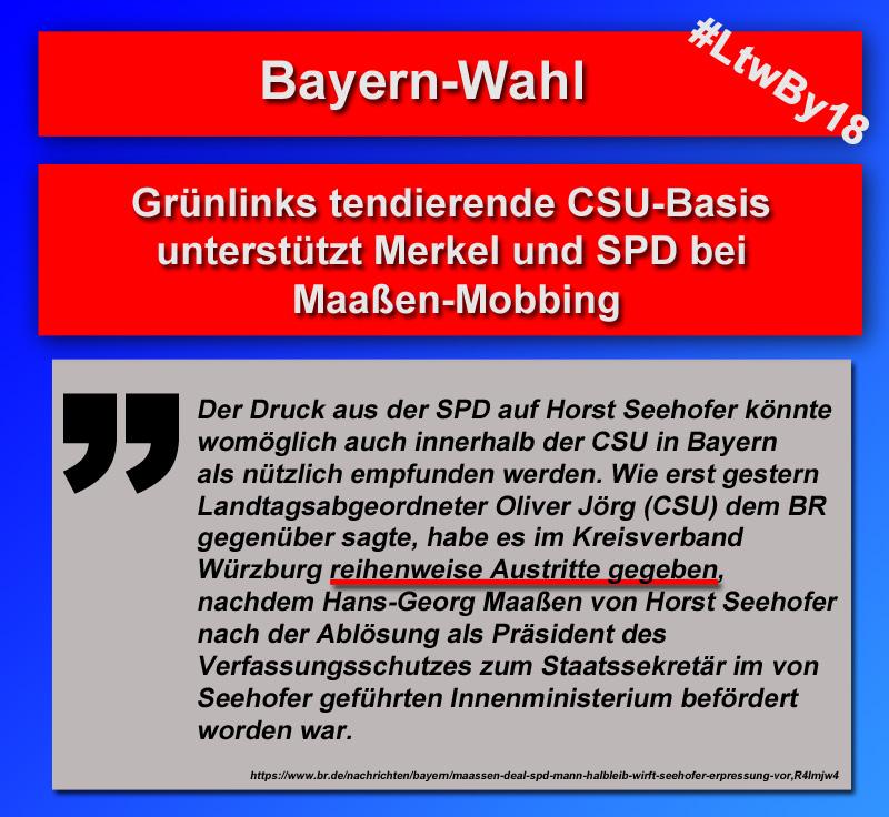 Bayern-Wahl: CSU-Basis auf der Seite von Merkel und SPD beim Maaßen-Mobbing  #bayern  #csu  #landtagswahl  #LtwBY18  #maaßen  #austritte