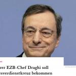Geldentwerter Draghi erhält Bundesverdienstkreuz von den Merkel-Bonzen