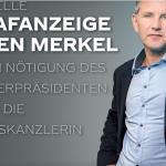 Höcke zeigt Merkel an - haben wir uns an die illegalen Machenschaften der IM Erika schon gewöhnt?