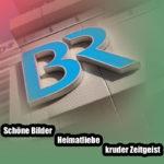 Bayerischer Rundfunk ist ganz auf ARD-Linie - grünlinke Agitation verpackt in schöne Bilder