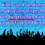 Info-Empfehlung Nr. 50 Videos und Sendungen zum aktuellen Zeitgeschehen von bürgerlichen Autoren auf YouTube und BitChute