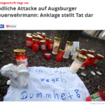 Anklage im Augsburger Feuerwehrmann-Fall - ein Toter und so richtig Schuld hat keiner und der Täter schon gleich gar nicht
